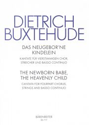 Das neugeborne Kindelein (The newborn babe, the heavenly child) (BuxWV 13) (Score & Parts)
