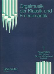 Organ Music of the Classical and Early Romantic, Volume 1