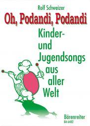 Oh, Podandi, Podandi: Kinder und Jungendsongs aus Aller Welt