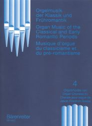 Organ Music of the Classical and Early Romantic, Volume 4