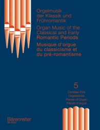 Organ Music of the Classical and Early Romantic, Volume 5