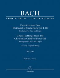 Choral Movements from the Christmas Oratorio Parts I-III (arranged for Choir & Organ)