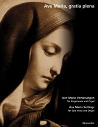 Ave Maria, gratia plena: Ave Maria Settings of the 19th and Early 20th Centuries (Voice & Organ)