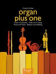 organ plus one: Praise & Thanks, Baptism & Wedding (Score & Parts)