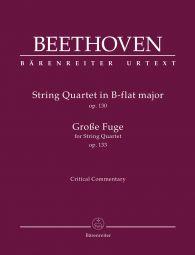 String Quartet in B-flat major Op.130 / Grosse Fuge for String Quartet Op.133 (Critical Commentary)