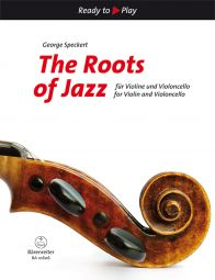 The Roots of Jazz for Violin & Violoncello (2 Playing Scores)