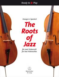 The Roots of Jazz for two Violoncellos (2 Playing scores)