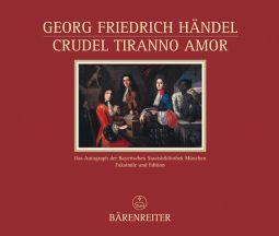 Crudel Tiranno Amor Facsimile (HWV 97b) (Hardback)