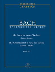 Cantata No. 212: Mer Hahn En Neue Oberkeet (BWV 212) (Peasant Cantata) (Study Score)